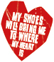 My Shoes Will Bring Me To where my heart is